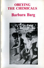 Obeying the Chemicals by Barbara Barg