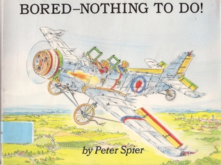 Bored - Nothing to Do! by Peter Spier