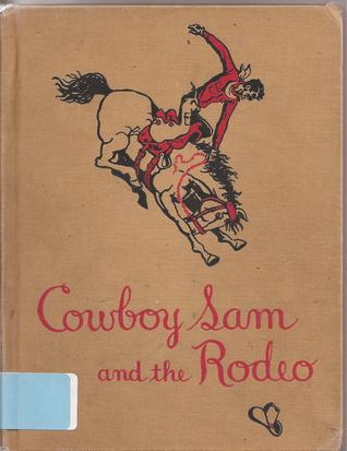 Cowboy Sam and the Rodeo by Edna W. Chandler