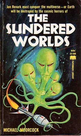 The Sundered Worlds by Michael Moorcock