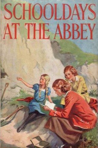 Schooldays at The Abbey by Elsie J. Oxenham
