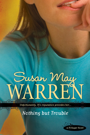 Nothing but Trouble by Susan May Warren
