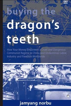 Buying The Dragon's Teeth ; How Your Money Empowers A Cruel And Dangerous Communist Regime In China, And Undermines Labor, Industry And Freedom Worldwide