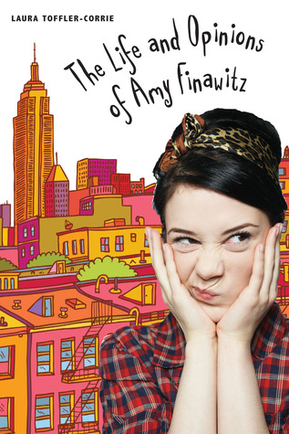 The Life and Opinions of Amy Finawitz, Eighth Grader by Laura Toffler-Corrie