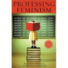 Professing Feminism by Daphne Patai