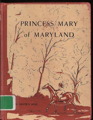 Princess Mary of Maryland by Nan Agle