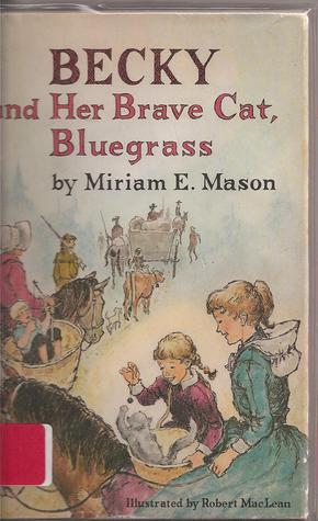 Becky and Her Brave Cat, Bluegrass by Robert  MacLean