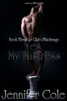 Yes, My Mistress (Le Club d'Esclavage #3)