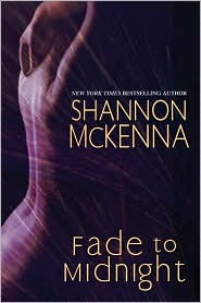 Fade To Midnight by Shannon McKenna