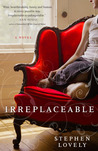 Irreplaceable by Stephen Lovely