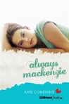 Always Mackenzie (Girlfriend Fiction, #4)