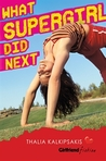What Supergirl Did Next (Girlfriend Fiction, #14)