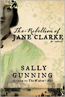 The Rebellion of Jane Clarke by Sally Cabot Gunning