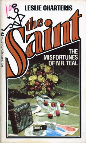 The Misfortunes Of Mr. Teal by Leslie Charteris