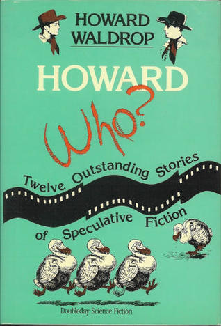 Howard Who?: Twelve Outstanding Stories of Speculative Fiction