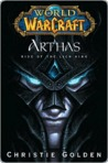 Arthas: Rise of the Lich King (World of Warcraft, #6)