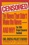 Censored: The News That Didn't Make the News: The Project Censored Yearbook