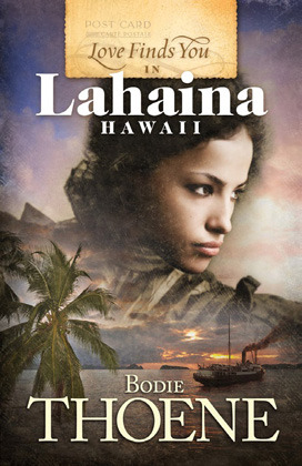 Love Finds You in Lahaina Hawaii by Bodie Thoene
