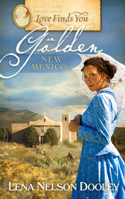 Love Finds You in Golden New Mexico by Lena Nelson Dooley