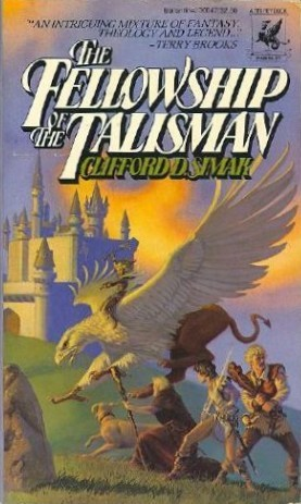 The Fellowship of the Talisman by Clifford D. Simak