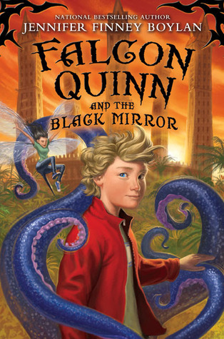 Falcon Quinn and the Black Mirror by Jennifer Finney Boylan