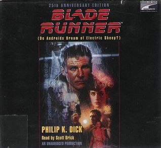 Blade Runner (Do Androids Dream Electric Sheep?)