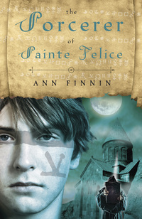 The Sorcerer of Sainte Felice by Ann Finnin