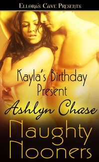 Kayla's Birthday Present by Ashlyn Chase