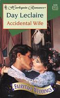 Accidental Wife (Fairytale Weddings Trilogy) by Day Leclaire