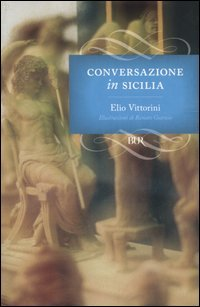 Conversazione in Sicilia by Elio Vittorini