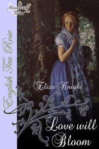 Love Will Bloom by Eliza Knight