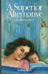 A Superior Alternative: Childbirth at Home