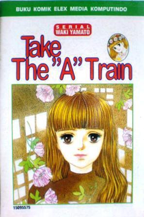 "Take The ""A"" Train by Waki Yamato"