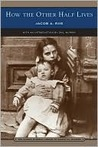 How the Other Half Lives: Studies Among the Tenements of New York (Barnes & Noble Library of Essential Reading)