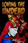 Loving the Undead, An Anthology of Romance...sort of