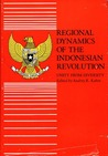 Regional Dynamics of the Indonesian Revolution: Unity from Diversity