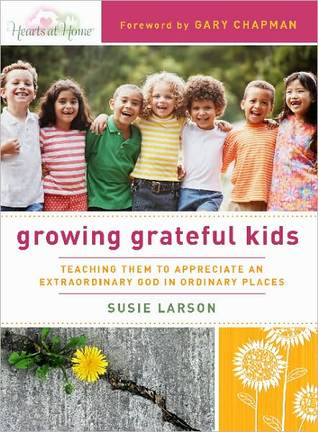 Growing Grateful Kids by Susie Larson
