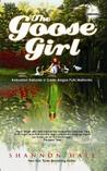 The Goose Girl: Kekuatan Rahasia Si Gadis Angsa Putri Mahkota (The Books of Bayern, #1)