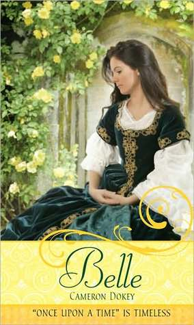 """Download free Belle: A Retelling of """"Beauty and the Beast"""" (Once Upon A Time Fairytales) PDF by Cameron Dokey"""
