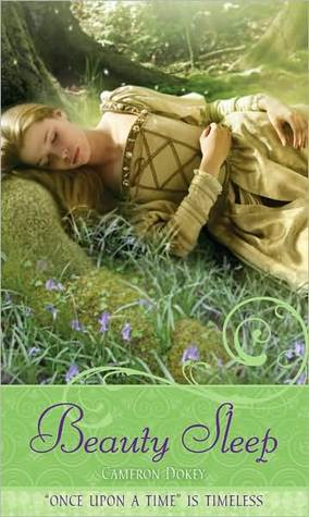 Beauty Sleep: A Retelling of &quot;Sleeping Beauty&quot; (Once Upon a Time)