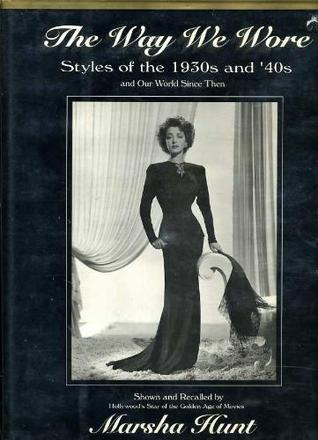 The Way We Wore by Marsha Hunt