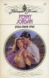You Owe Me (Harlequin Presents # 833)