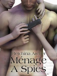 Mènage à Spies by Fletchina Archer