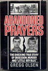 "Abandoned Prayers: The Shocking True Story of Obsession, Murder and ""Little Boy Blue"""