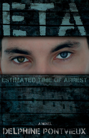 ETA - Estimated Time of Arrest by Delphine Pontvieux