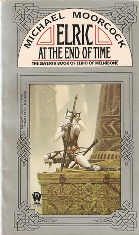 Elric at the End of Time by Michael Moorcock