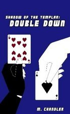 Double Down (Shadow of the Templar, #2)