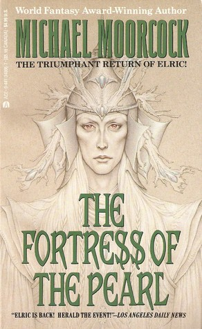 The Fortress of the Pearl (Elric #8)