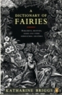 A Dictionary Of Fairies by Katharine Mary Briggs
