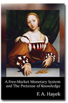 A Free-Market Monetary System and The Pretense of Knowledge